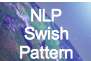 nlp swish pattern